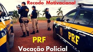 Polícia Rodoviária Federal  - Recado Motivacional #1