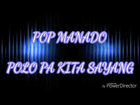 LAGU POP MANADO POLO PA KITA SAYANG!! HITS MANADO