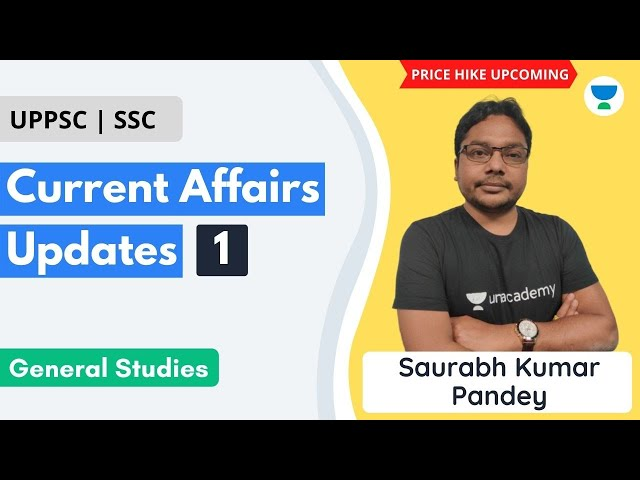 Current Affairs Updates-1 | General Studies | ESE 2021 | Saurabh Kumar Pandey