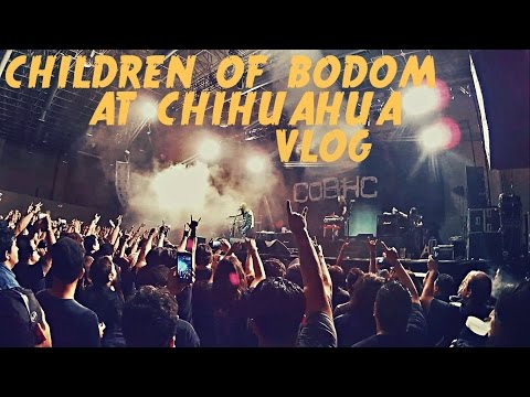 Children Of Bodom @ Chihuahua, Mexico / May - 20 - 2016 - VLOG