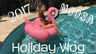 ♡ 2017 NOOSA HEADS, AUSTRALIA HOLIDAY VLOG! ♡