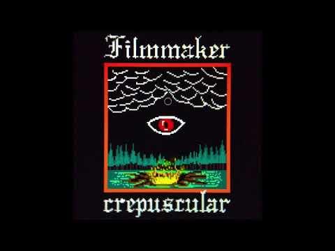 FILMMAKER - CREPUSCULAR [Full Album]