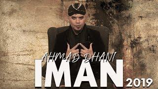 AHMAD DHANI - IMAN 2019