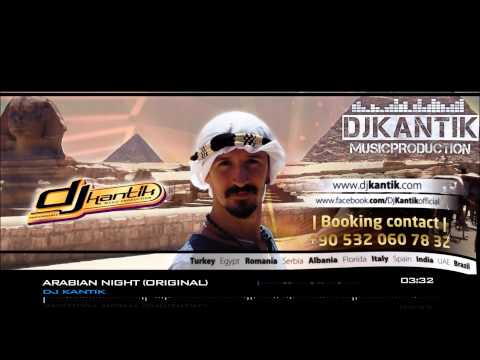Dj Kantik - Arabian Night (Original) Club Music Mix EDM