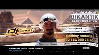 Kantik - Arabian Night (Original) Club Music Mix EDM