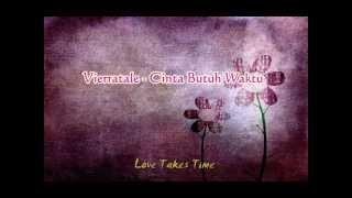 Vierratale - Cinta Butuh Waktu (Lirik Lagu | English Sub)