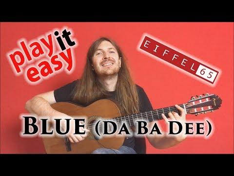 Blue (Da Ba Dee) - Play It Easy - Eiffel 65 fingerstyle guitar cover tabs sheet music