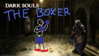 Dark Souls - The Boxer (ep..23)