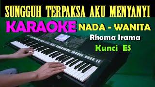TERPAKSA - Rhoma Irama | KARAOKE Nada Cewek / Wanita , HD