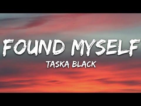 Taska Black - Found Myself Ft Tessa Dixson