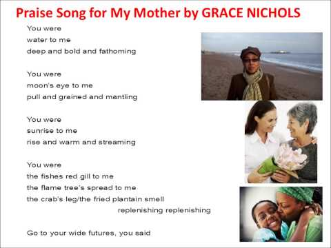 Praise Song for my Mother read  Grace Nichols