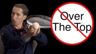"""Over the Top"" Myth Busted! Tennis Topspin Lesson - How to Hit Topspin - Forehand or Backhand"