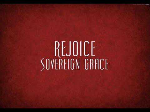 Rejoice - Sovereign Grace