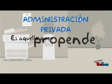 Administración pública y privada.