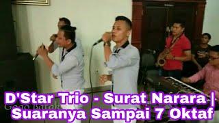 Dstar Trio - Surat Narara | Suaranya Sampai 7 Oktaf