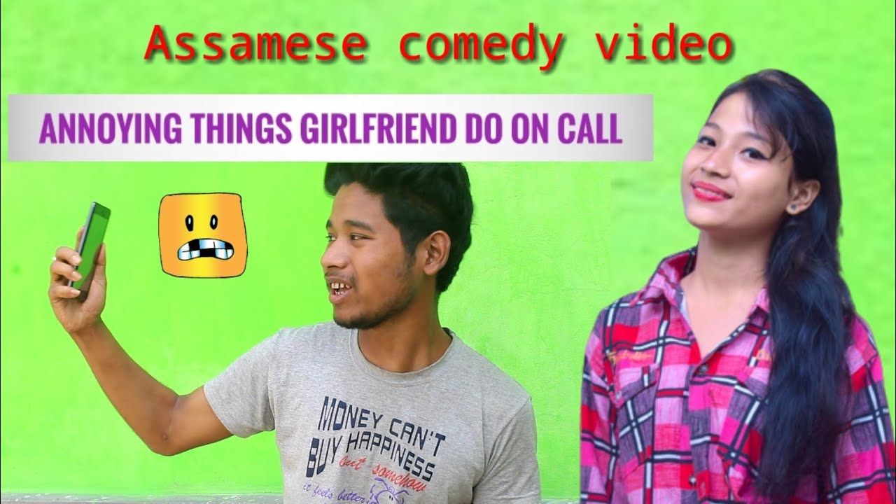 Annoying things girlfriend do on call assamese funny