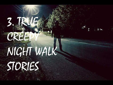 3. TRUE Creepy Night Walk Stories