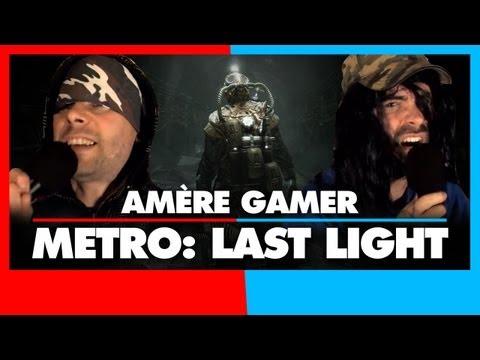 Amère Gamer : Metro Last Light