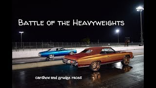 Battle of Heavyweights carshow and grudge racing