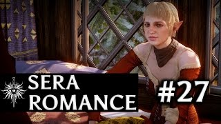 Dragon Age: Inquisition - Sera Romance - Part 27 - Post Winter Palace talk