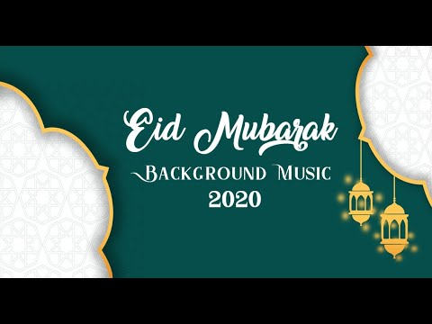 [no-copyright]-eid-mubarak---عيد-مبارك---background-music-2020🕌-arabic-instrumental-background-music