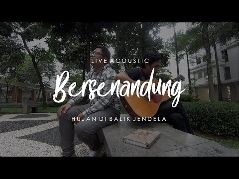 Hujan Di Balik Jendela ( Live Acoustic ) #Bersenandung