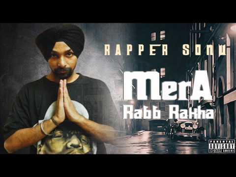 Mera Rabb Rakha | Rapper Sonu | Kalol Vol.2 | New Punjabi Gangsta Rap 2015