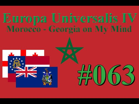 Europa Universalis IV - Morocco - Georgia on My Mind #63