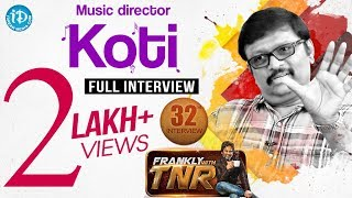 Music Director Koti Exclusive Interview | Frankly With TNR #32 | Talking Movies with iDream #205