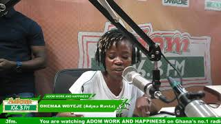 ADOM WORK AND HAPPINESS WITH OHEMAA WOYEJE on Adom FM (17-10-18)