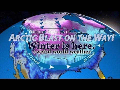 Arctic Blast Incoming! Winter is here. + Weird Wild World Weather