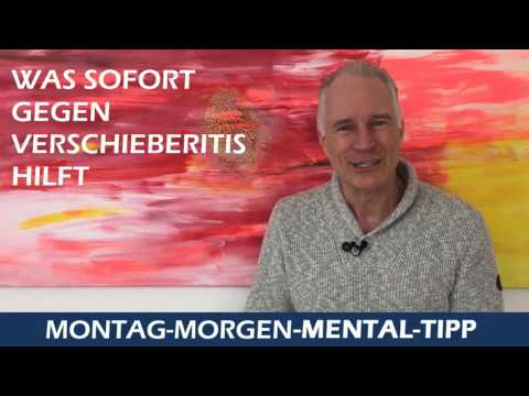 Mental Tipp 4 Tipps gegen Verschieberitis