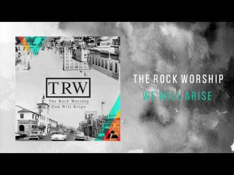 "The Rock Worship - ""We Will Arise"""