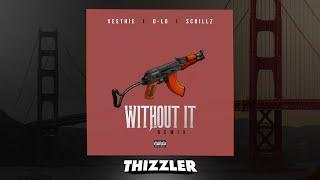 Veethie x D-Lo x Scrillz - Without It Remix [Thizzler.com Exclusive]