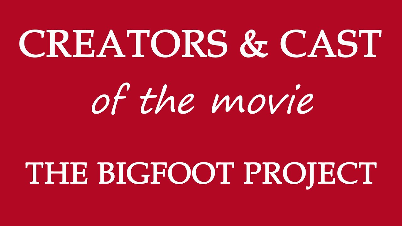 Download The Bigfoot Project (2017) Movie Cast and Creators Info