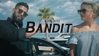 MIZO & SEYO - BANDIT ► (Official 4K Video)
