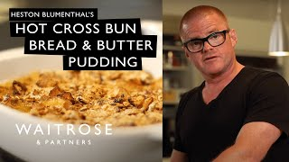 Heston's Hot Cross Bun Bread And Butter Pudding | Waitrose