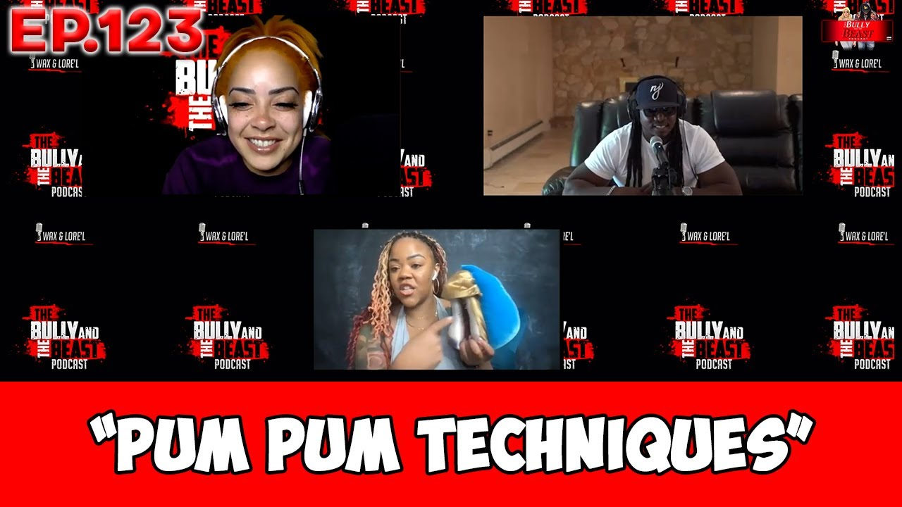 """The Bully and the Beast Podcast Ep.123 """"Pum Pum Techniques"""" feat sexpert Samia 