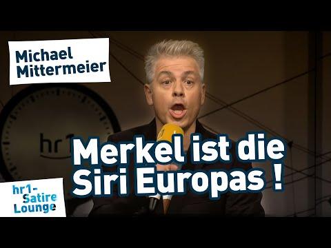Michael Mittermeier   Angela Merkel ist die Siri Europas!   hr1 Satire Lounge