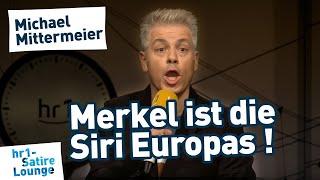 Michael Mittermeier: Angela Merkel ist die Siri Europas!