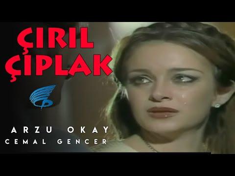 Çırıl Çıplak - Türk Filmi (Arzu Okay)
