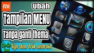 Cara merubah tampilan menu Smartphone tanpa harus ganti Thema - tips dan trik Android #8