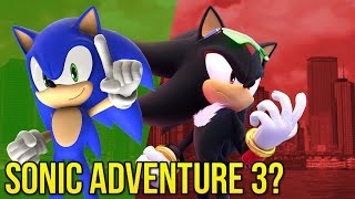 Is Sonic Adventure 3 Coming? | Sonic 2016 Game
