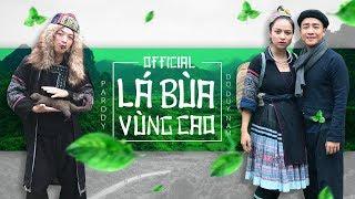 LÁ BÙA VÙNG CAO - PARODY - ĐỖ DUY NAM | PHIM HÀI CA NHẠC - FULL MV