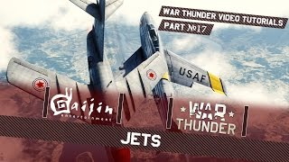 Jets - War Thunder Video Tutorials Pt. 17