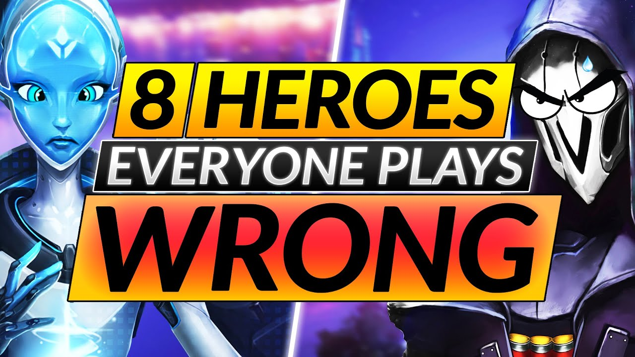 8 Heroes EVERYONE Plays WRONG - DO THIS Instead, It SIMPLY WORKS - Overwatch Guide