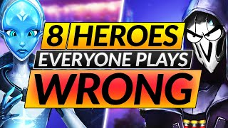 8 Heroes EVERYONE Pląys WRONG - DO THIS Instead, It SIMPLY WORKS - Overwatch Guide