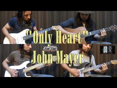Only Heart (John Mayer) - Rodrigo Cordeiro
