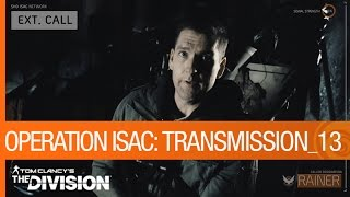 Tom Clancy's The Division - Operation ISAC: Transmission 13 [US]