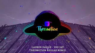 Lauren Daigle - You Say (Theemotion Reggae Remix)